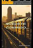 Quédate conmigo... (Spanish Edition)