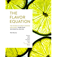 The Flavor Equation: The Science of Great Cooking Explained in More Than 100 Essential Recipes