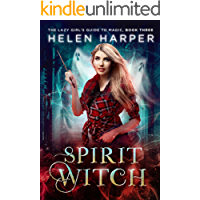 Spirit Witch (The Lazy Girl's Guide To Magic Book 3) (English Edition)