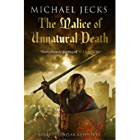 The Malice of Unnatural Death (Knights Templar Mysteries 22): A thrilling medieval adventure of secrets and murder