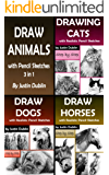 Draw Animals: 3 in 1 How to Draw Cats, Dogs and Horses with Pencils (18 Animal Drawings in a Step by Step Process) (English Edition)