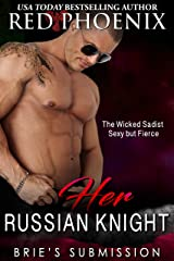 Her Russian Knight (Brie's Submission, #13) Kindle Edition