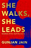 She Walks, She Leads: Women Who Inspire India