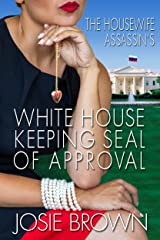 The Housewife Assassin's White House Keeping Seal of Approval (Housewife Assassin Series Book 19) Kindle Edition