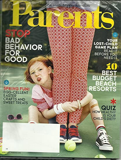 Amazoncom Parents Magazine April 2015 Stop Bad Behavior For Good