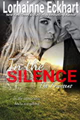 In the Silence (The Friessens Book 11) Kindle Edition