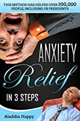 Anxiety Relief in 3 Steps (This method has helped 200,000 people. What causes anxiety, how to treat anxiety, is anxiety genetic, is anxiety hereditary. Book 1) Kindle Edition