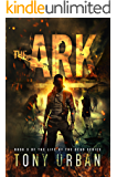 The Ark (Life of the Dead Book 3)