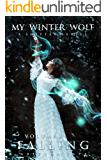 Falling: (Volume 2: My Winter Wolf Serial)