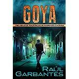 Goya: Tres relatos policíacos de suspenso e intriga (Crímenes en tierras violentas) (Spanish Edition)