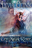 Cry Me a River:  (Southern Paranormal Urban Fantasy)(Dragons, vampires and fae) (Destiny Paramortals Book 2)