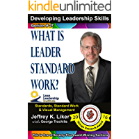 Developing Leadership Skills 27: What is Leaders Standard Work? - Module 3 Section 9 (English Edition)