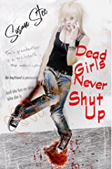Dead Girls Never Shut Up (Dead Girls series Book 1) Kindle Edition