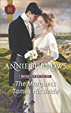 The Marquess Tames His Bride: A Regency Romance (Brides for Bachelors Book 2)