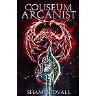 Coliseum Arcanist (Frith Chronicles Book 3)