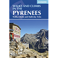 Walks and Climbs in the Pyrenees: Walks, Climbs and Multi-day Treks (Cicerone Guidebooks)