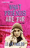 What Friends Are For: A Short Story (Crossing The Divide Short Story Series Book 4)