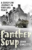 Panther Soup: A European Journey in War and Peace