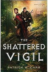 The Shattered Vigil (The Darkwater Saga Book #2) Kindle Edition