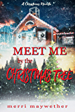 Meet Me By The Christmas Tree: A Small Town Sweet Holiday Romance (Paradise Hill, Montana Book 0)