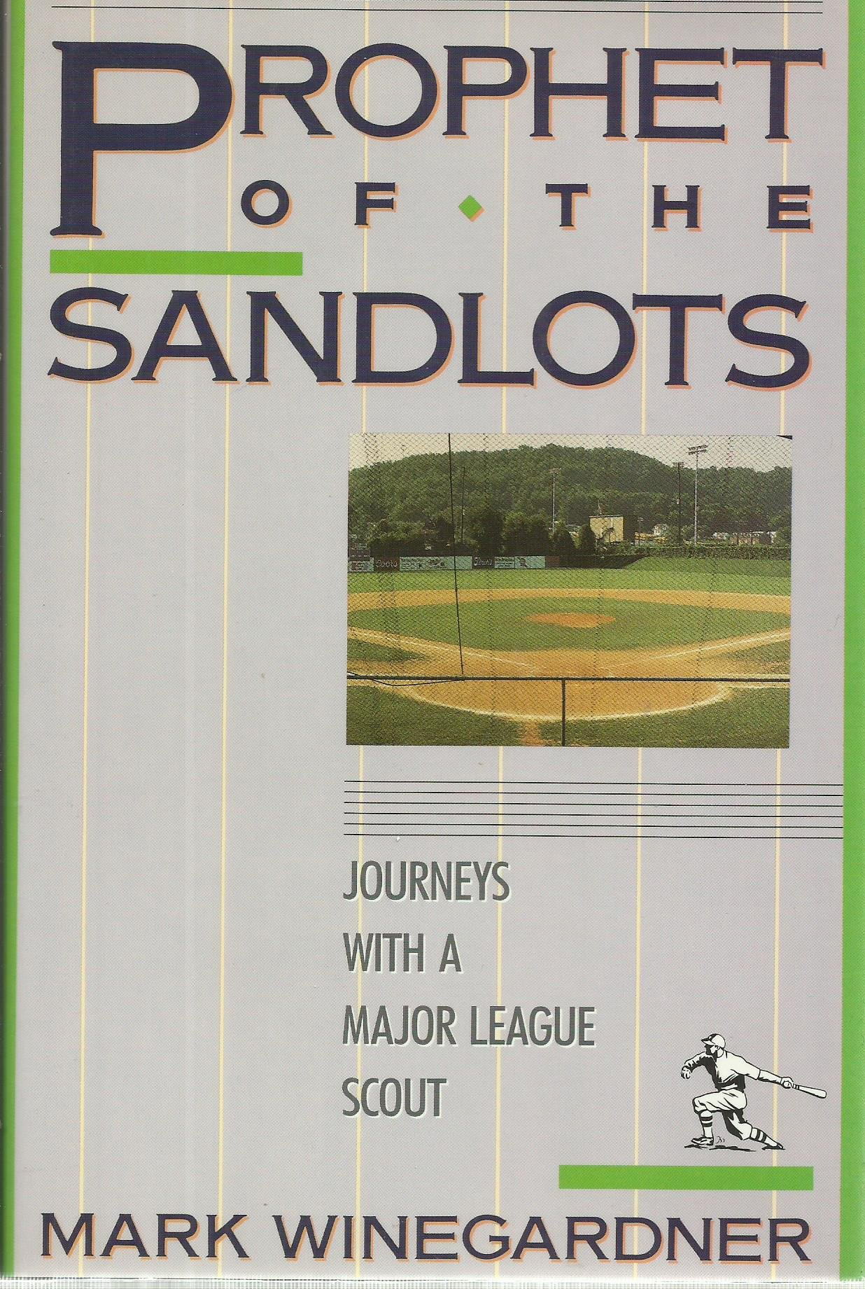 Amazon: Prophet Of The Sandlots: Journeys With A Major League Scout  (9780871133366): Mark Winegardner: Books
