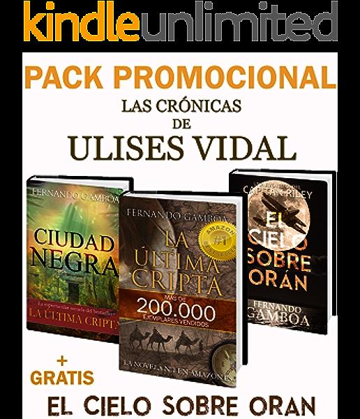 PACK PROMO La última cripta y Ciudad Negra: + El cielo sobe Orán (Las crónicas de Ulises Vidal) eBook: Gamboa, Fernando: Amazon.es: Tienda Kindle