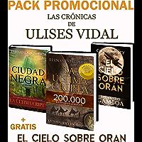 PACK PROMO La última cripta y Ciudad Negra: + El cielo sobe Orán (Las crónicas de Ulises Vidal) (Spanish Edition)