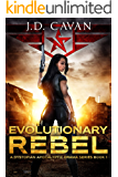 Evolutionary Rebel : A Dystopian Apocalyptic Drama Series