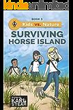 Surviving Horse Island (Kids vs. Nature Book 3)