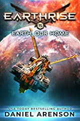 Earth, Our Home (Earthrise Book 15) Kindle Edition
