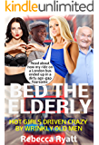 Bed The Elderly: Hot Girls (18+) Driven Crazy By Wrinkly Old Men (75+)