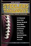 Steelers Takeaways: Player Memories Through the Decades