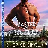 Master of Solitude: Mountain Masters & Dark Haven, Volume 8