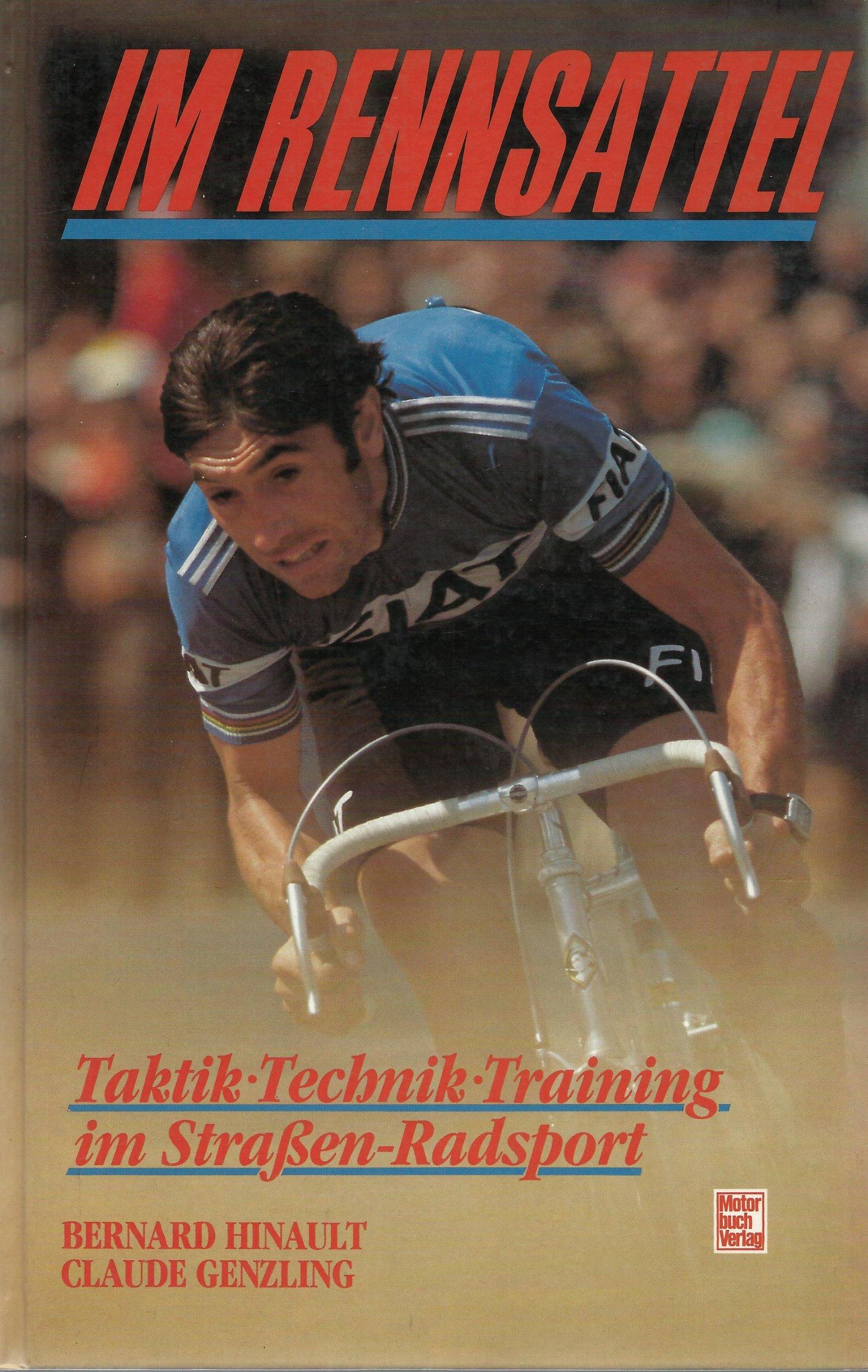 Im Rennsattel. Technik, Taktik, Training im Strassen-Radsport
