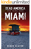 Dead America - Miami (Dead America - The Third Week Book 4)
