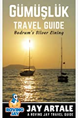 Gumusluk Travel Guide - Bodrum's Silver Lining: Step Off the Beaten Path with this Insiders Guide to Turkey Kindle Edition
