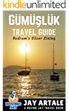 Gumusluk Travel Guide - Bodrum's Silver Lining: Step Off the Beaten Path with this Insiders Guide to Turkey