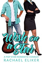 Wish on a Star (Pop Stars Romantic Comedy Book 7) Kindle Edition