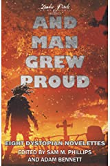AND MAN GREW PROUD: Eight Dystopian Novelettes Kindle Edition