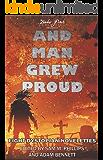 AND MAN GREW PROUD: Eight Dystopian Novelettes