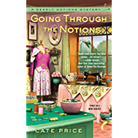 Going Through the Notions (A Deadly Notions Mystery Book 1)
