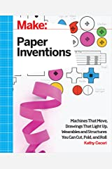 Make: Paper Inventions: Machines that Move, Drawings that Light Up, and Wearables and Structures You Can Cut, Fold, and Roll Kindle Edition