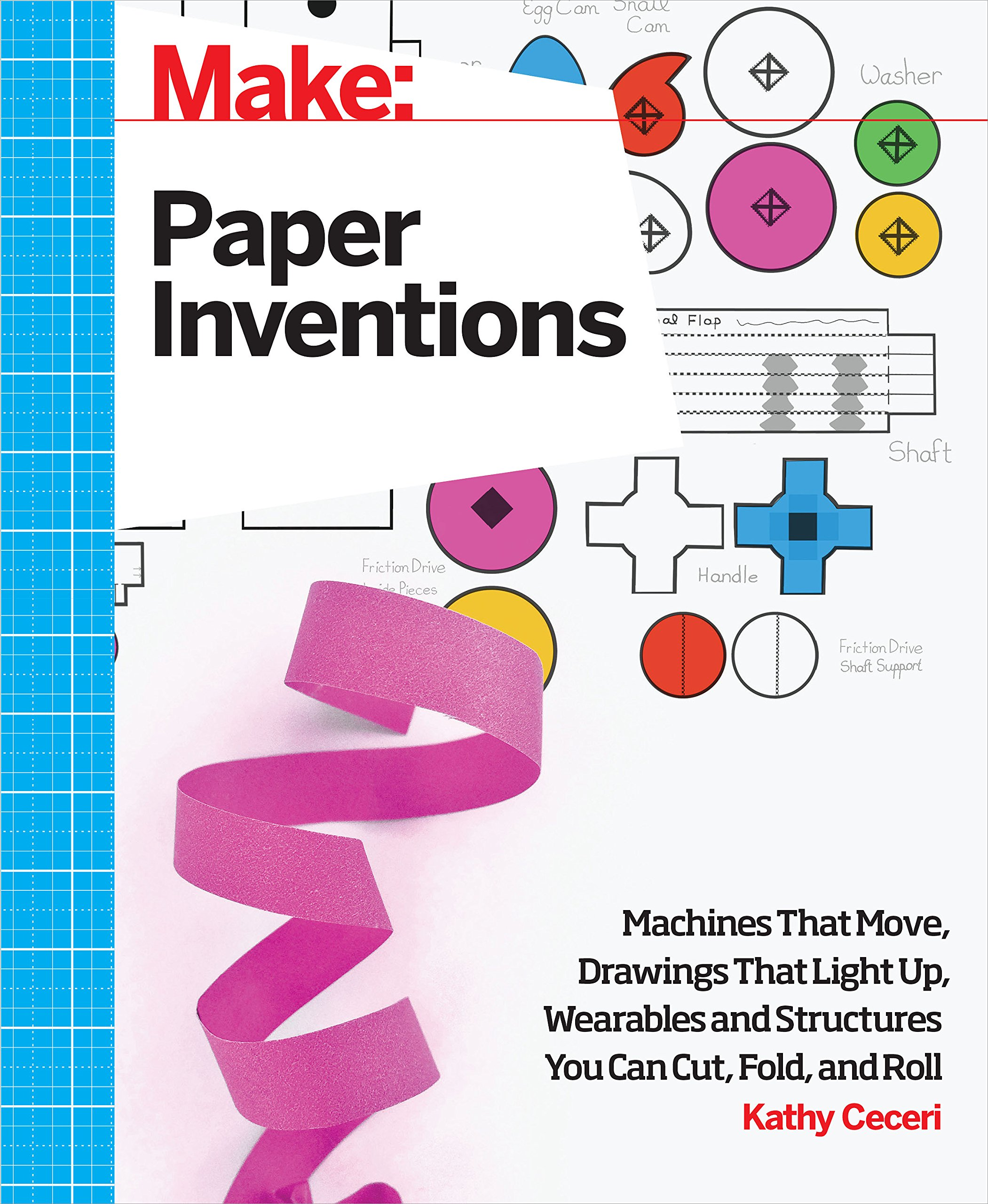 Make: Paper Inventions: Machines that Move, Drawings that Light Up ...