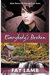 Everybody's Broken (Amazing Grace Book 3) Kindle Edition