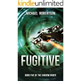 Fugitive: A Space Opera: Book Five of The Shadow Order
