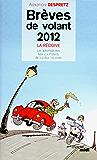 Brèves de volant 2012 - La Récidive