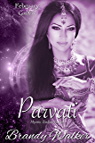 Parvati: February (Mystic Zodiac Book 2)
