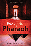 Eve of the Pharaoh: Historical Adventure and Mystery (Era of Shadows Book 1)