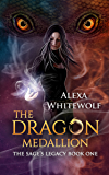 The Dragon Medallion: An Urban Fantasy Action Adventure for Teens (The Sage's Legacy Book 1)