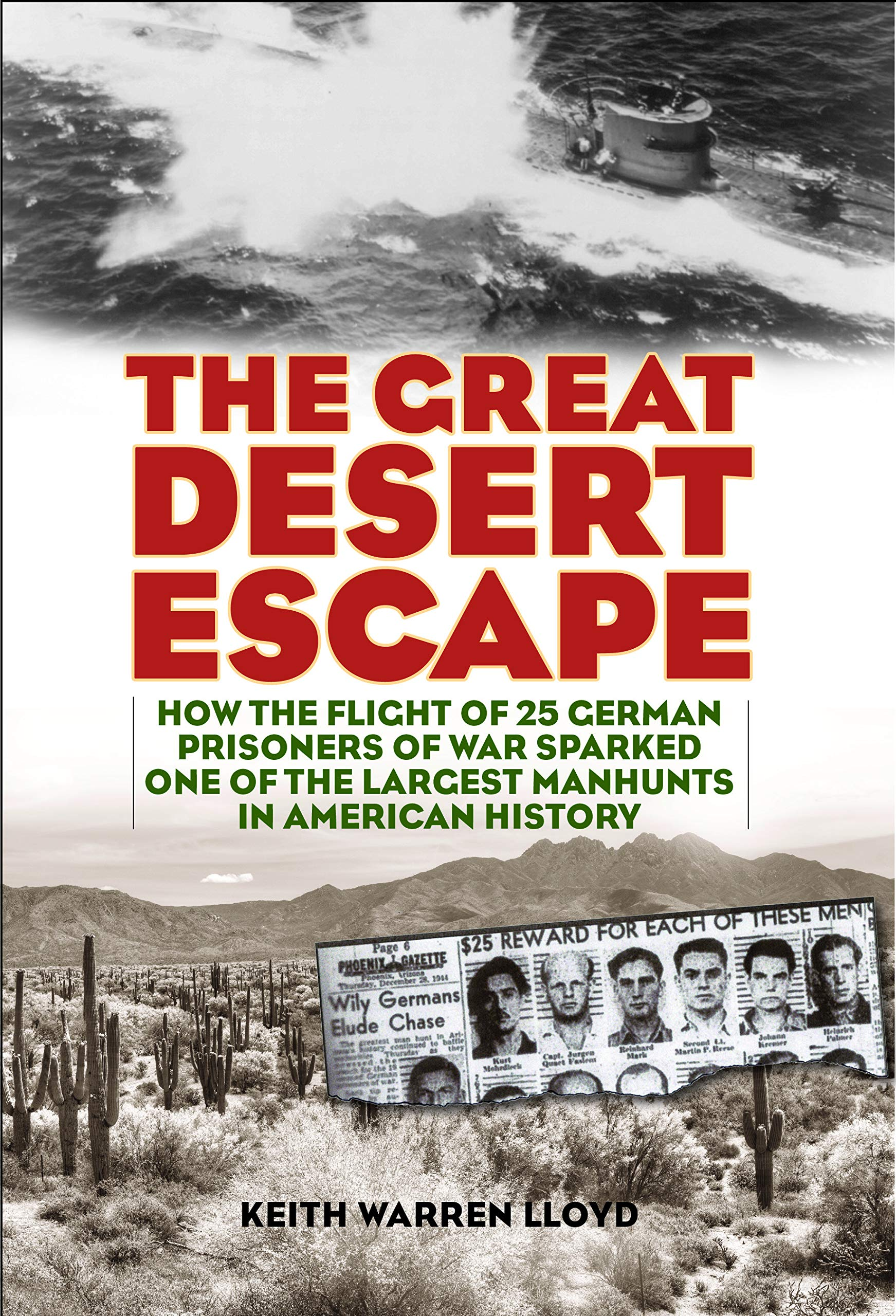 The Great Desert Escape: How the Flight of 25 German Prisoners of War Sparked One of the Largest Manhunts in American History by Lyons Press